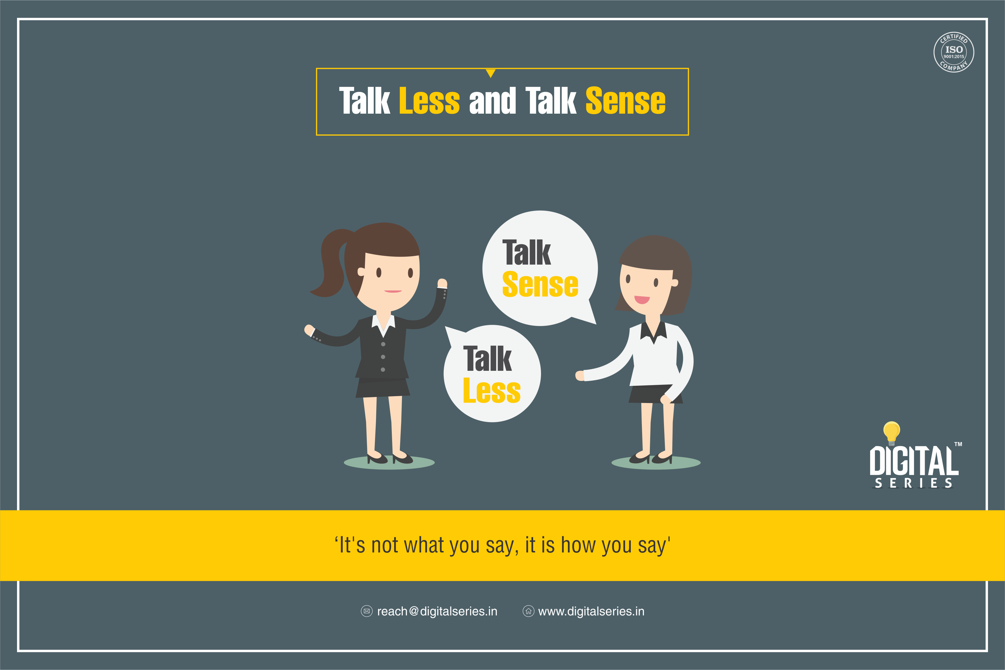 Talk Less and Talk Sense